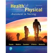 Health & Physical Assessment In Nursing by Fenske, Cynthia; Watkins, Katherine Dolan; Saunders, Tina; D'Amico, Donita; Barbarito, Colleen, 9780134868172