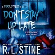 Don't Stay Up Late A Fear Street Novel by Stine, R. L.; Pressley, Brittany, 9781427258175