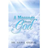 A Message from God by Khalil, Nabil, 9781796088175