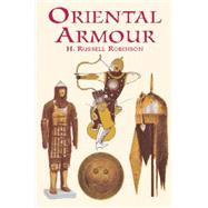 Oriental Armour,Robinson, H. Russell,9780486418186