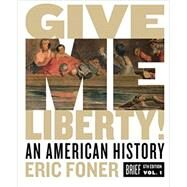 Give Me Liberty!: An American...,Foner, Eric,9780393418187