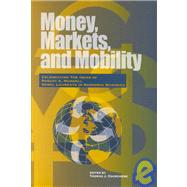 Money Markets and Mobility:...,Courchene, Thomas J.;...,9780889118188