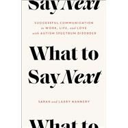 What to Say Next by Nannery, Sarah; Nannery, Larry, 9781982138202