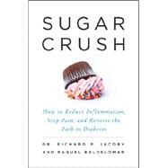 Sugar Crush by Jacoby, Richard P, Dr.; Baldelomar, Raquel, 9780062348203