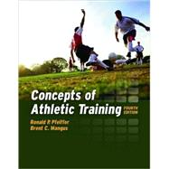 Concepts of Athletic Training by Pfeiffer, Ronald P.; Mangus, Brent C., 9780763748203