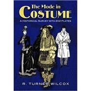 The Mode in Costume A...,Wilcox, R. Turner,9780486468204