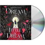 Dream a Little Dream by Gier, Kerstin; Bell, Anthea; Calin, Marisa, 9781427258212