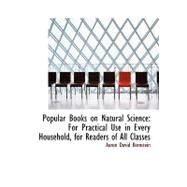 Popular Books on Natural Science : For Practical Use in Every Household, for Readers of All Classes by Bernstein, Aaron David, 9780554678214