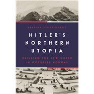 Hitler's Northern Utopia,Stratigakos, Despina,9780691198217