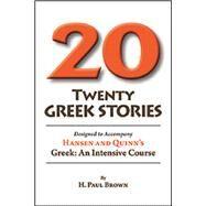 20 Twenty Greek Stories,Brown, H. Paul,9780865168220