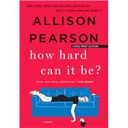 How Hard Can It Be? by Pearson, Allison, 9781432868222