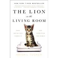 The Lion in the Living Room,Tucker, Abigail,9781476738246