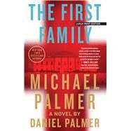 The First Family by Palmer, Michael; Palmer, Daniel, 9781432868253