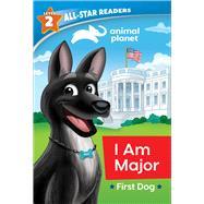 Animal Planet All-Star Readers: I Am Major, First Dog, Level 2 (Library Binding) by Royce, Brenda Scott; Devaney, Adam, 9781645178262