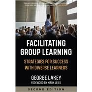 Facilitating Group Learning...,Lakey, George; Leier, Mark,9781629638263