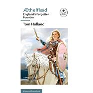 Æthelflæd: A Ladybird Expert Book England's Forgotten Founder by Holland, Tom, 9780718188269