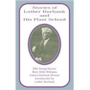 Stories of Luther Burbank and...,Burbank-Beeson, Emma;...,9780898758269