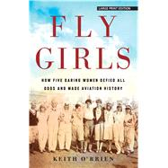 Fly Girls by O'Brien, Keith, 9781432868277