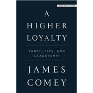 A Higher Loyalty by Comey, James, 9781432868284