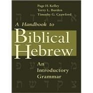 A Handbook to Biblical Hebrew,Kelley, Page H.,9780802808288