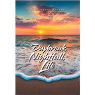 Daybreak, Nightfall, Life by Walker, J. Moffett, 9781796018288