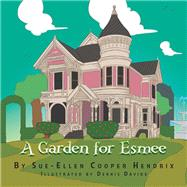 A Garden for Esmee by Hendrix, Sue-ellen Cooper; Davide, Dennis, 9781796048292