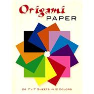 Origami Paper 24 7 x 7 Sheets...,Unknown,9780486268293