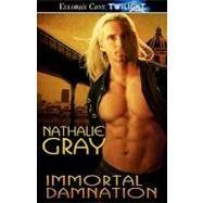 Immortal Damnation,Gray, Nathalie,9781419958304