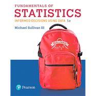Fundamentals of Statistics,Sullivan, Michael, III,9780134508306
