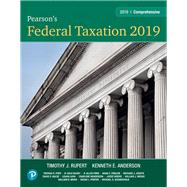 Pearson's Federal Taxation 2019 Comprehensive by Rupert, Timothy J.; Anderson, Kenneth E., 9780134738307