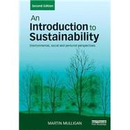 An Introduction to Sustainability: Environmental, Social and Personal Perspectives by Mulligan; Martin, 9781138698307