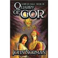Quarry of Gor by Norman, John, 9781504058315