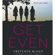 Get Even by McNeil, Gretchen; Gilbert, Tavia, 9781483028316