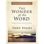 The Wonder of the Word by Evans, Tony, 9780802418319
