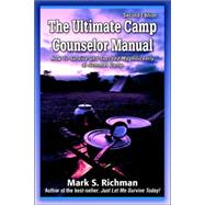 The Ultimate Camp Counselor...,Richman, Mark,9780595408320