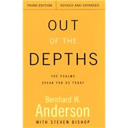 Out of the Depths: The Psalms Speak for Us Today by Anderson, Bernhard W., 9780664258320
