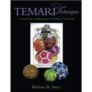 Temari Techniques A Visual...,Suess, Barbara B.,9781933308326