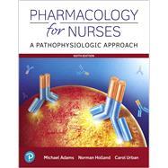 Pharmacology for Nurses A...,Adams, Michael P.; Holland,...,9780135218334