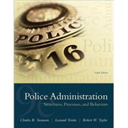 Police Administration: Structures, Processes, and Behaviors [RENTAL EDITION] by Swanson, Charles R., 9780135728338