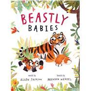 Beastly Babies by Jackson, Ellen; Wenzel, Brendan, 9781442408340