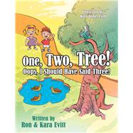 One, Two, Tree! by Evitt, Ron; Evitt, Kara; Evitt, Kara Daniel, 9781973648345