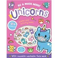 Be a Mask Hero: Unicorns by Isaacs, Connie; Carr, Bethany, 9781645178347