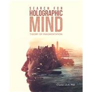 Search for Holographic Mind by Litvin, Chester, Ph.d., 9781490798349