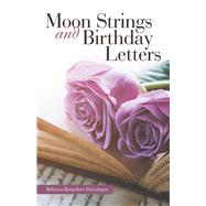Moon Strings and Birthday Letters by Hartdegen, Rebecca Roundtree, 9781973658351