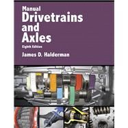 Manual Drivetrains and Axles,Halderman, James D.,9780134628363