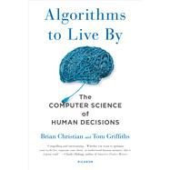 Algorithms to Live By The...,Christian, Brian; Griffiths,...,9781250118363