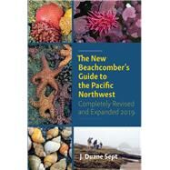 The New Beachcomber's Guide to the Pacific Northwest 2019 by Sept, J. Duane, 9781550178371