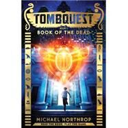 Book of the Dead (TombQuest, Book 1) by Northrop, Michael, 9780545788403