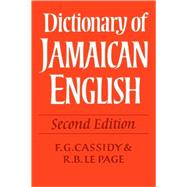 Dictionary of Jamaican English by Edited by F. G. Cassidy , R. B. Le Page, 9780521118408
