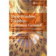 Shop Window, Flagship, Common Ground by Muskett, Judith, 9780334058410